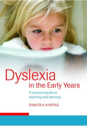 Dyslexia in the Early Years: A Practical Guide to Teaching and Learning (Paperback) book cover