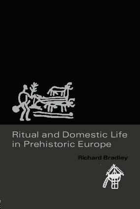 Ritual and Domestic Life in Prehistoric Europe: 1st Edition (Paperback) book cover
