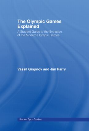 The Olympic Games Explained: A Student Guide to the Evolution of the Modern Olympic Games book cover