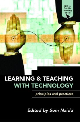 Learning and Teaching with Technology: Principles and Practices, 1st Edition (Paperback) book cover