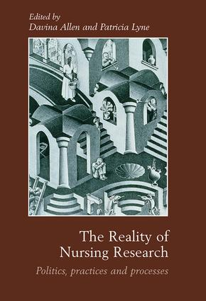 The Reality of Nursing Research: Politics, Practices and Processes, 1st Edition (Paperback) book cover