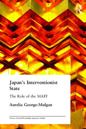 Japan's Interventionist State: The Role of the MAFF, 1st Edition (Hardback) book cover