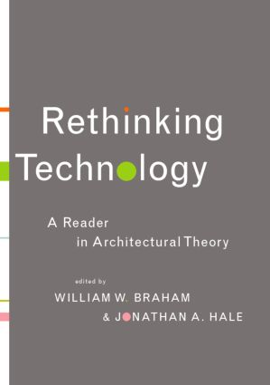 Rethinking Technology: A Reader in Architectural Theory, 1st Edition (Paperback) book cover