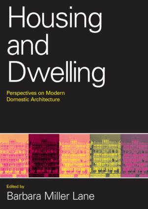 Housing and Dwelling: Perspectives on Modern Domestic Architecture (Paperback) book cover