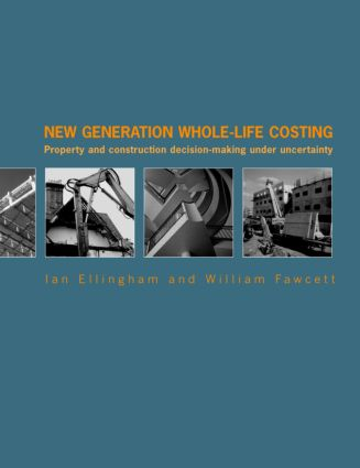 New Generation Whole-Life Costing: Property and Construction Decision-Making Under Uncertainty (Paperback) book cover