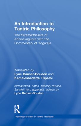 An Introduction to Tantric Philosophy: The Paramarthasara of Abhinavagupta with the Commentary of Yogaraja (Hardback) book cover