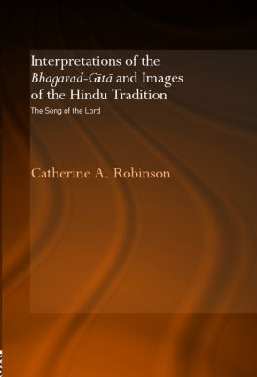 Interpretations of the Bhagavad-Gita and Images of the Hindu Tradition: The Song of the Lord (Hardback) book cover