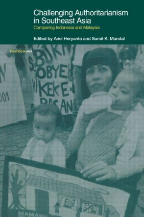 Challenging Authoritarianism in Southeast Asia: Comparing Indonesia and Malaysia, 1st Edition (Paperback) book cover