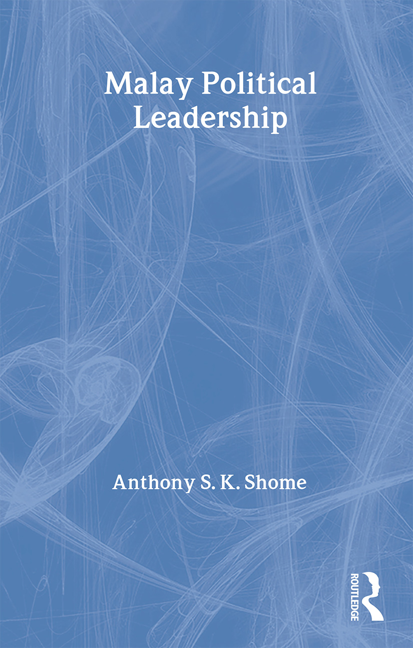 Malay Political Leadership: 1st Edition (Paperback) book cover