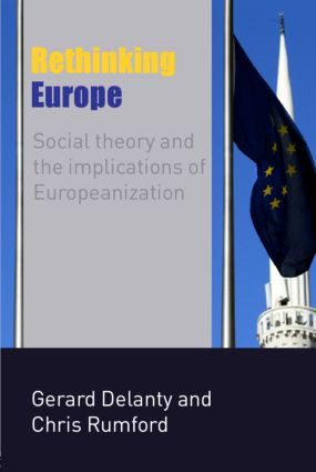 Rethinking Europe: Social Theory and the Implications of Europeanization (Paperback) book cover