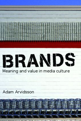 Brands: Meaning and Value in Media Culture, 1st Edition (Paperback) book cover