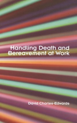 Handling Death and Bereavement at Work: 1st Edition (Hardback) book cover