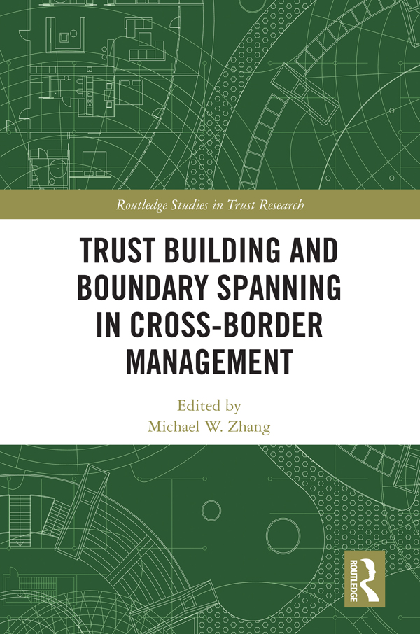 Trust Building and Boundary Spanning in Cross-Border Management: 1st Edition (e-Book) book cover