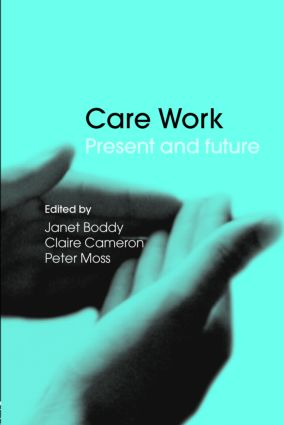 Care Work: Present and Future, 1st Edition (Paperback) book cover