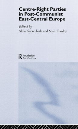Centre-Right Parties in Post-Communist East-Central Europe: 1st Edition (Hardback) book cover