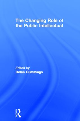The Changing Role of the Public Intellectual: 1st Edition (Paperback) book cover
