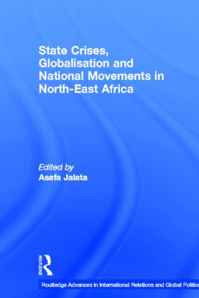 State Crises, Globalisation and National Movements in North-East Africa