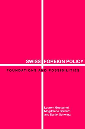 Swiss Foreign Policy: Foundations and Possibilities, 1st Edition (Paperback) book cover