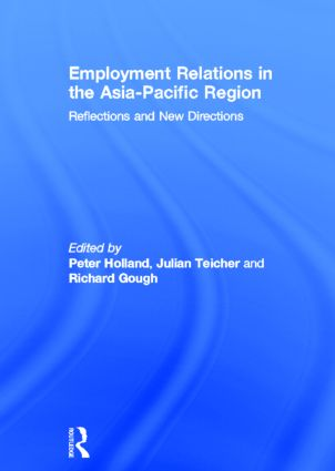 Employment Relations in the Asia-Pacific Region: Reflections and New Directions, 1st Edition (Hardback) book cover