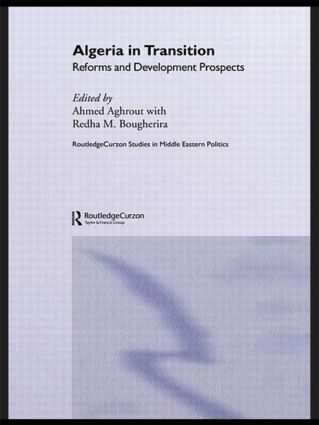 Algeria in Transition: Reforms and Development Prospects, 1st Edition (Hardback) book cover