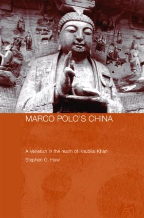 Marco Polo's China: A Venetian in the Realm of Khubilai Khan (Hardback) book cover