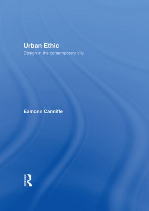 Urban Ethic: Design in the Contemporary City, 1st Edition (Hardback) book cover