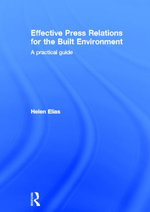 Effective Press Relations for the Built Environment: A Practical Guide, 1st Edition (Hardback) book cover