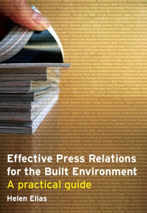 Effective Press Relations for the Built Environment: A Practical Guide, 1st Edition (Paperback) book cover