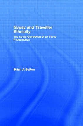 Gypsy and Traveller Ethnicity: The Social Generation of an Ethnic Phenomenon, 1st Edition (Hardback) book cover