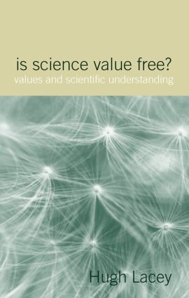 Is Science Value Free?: Values and Scientific Understanding (Paperback) book cover