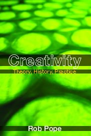 Creativity: Theory, History, Practice, 1st Edition (Paperback) book cover
