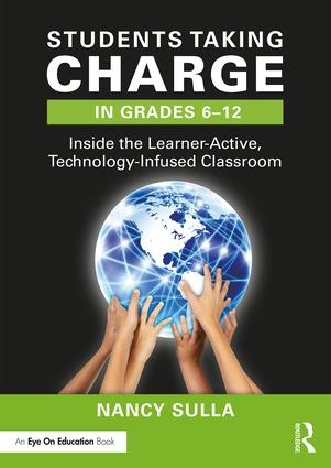 Students Taking Charge in Grades 6-12: Inside the Learner-Active, Technology-Infused Classroom book cover