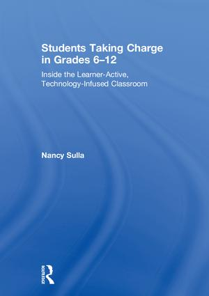 Students Taking Charge in Grades 6–12: Inside the Learner-Active, Technology-Infused Classroom, 2nd Edition (Hardback) book cover