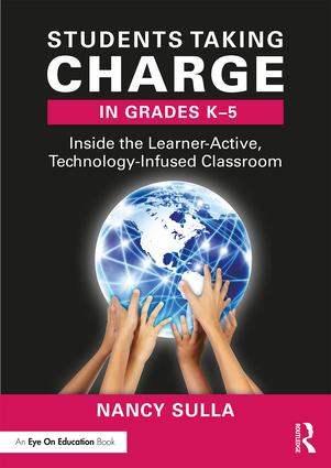 Students Taking Charge in Grades K-5: Inside the Learner-Active, Technology-Infused Classroom book cover