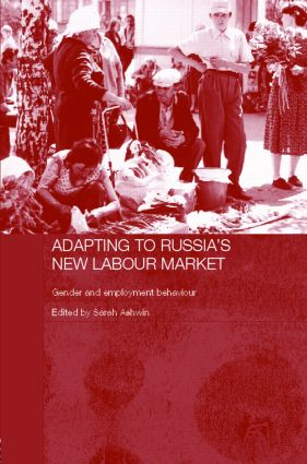 Adapting to Russia's New Labour Market: Gender and Employment Behaviour (Hardback) book cover