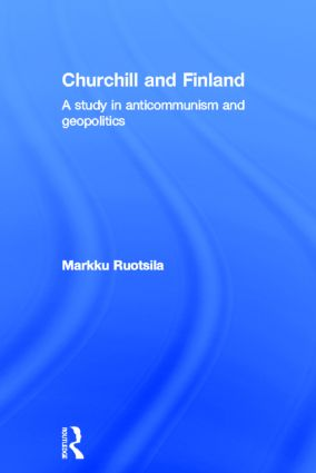Churchill and Finland: A Study in Anticommunism and Geopolitics book cover