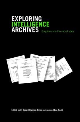 Exploring Intelligence Archives: Enquiries into the Secret State (Paperback) book cover