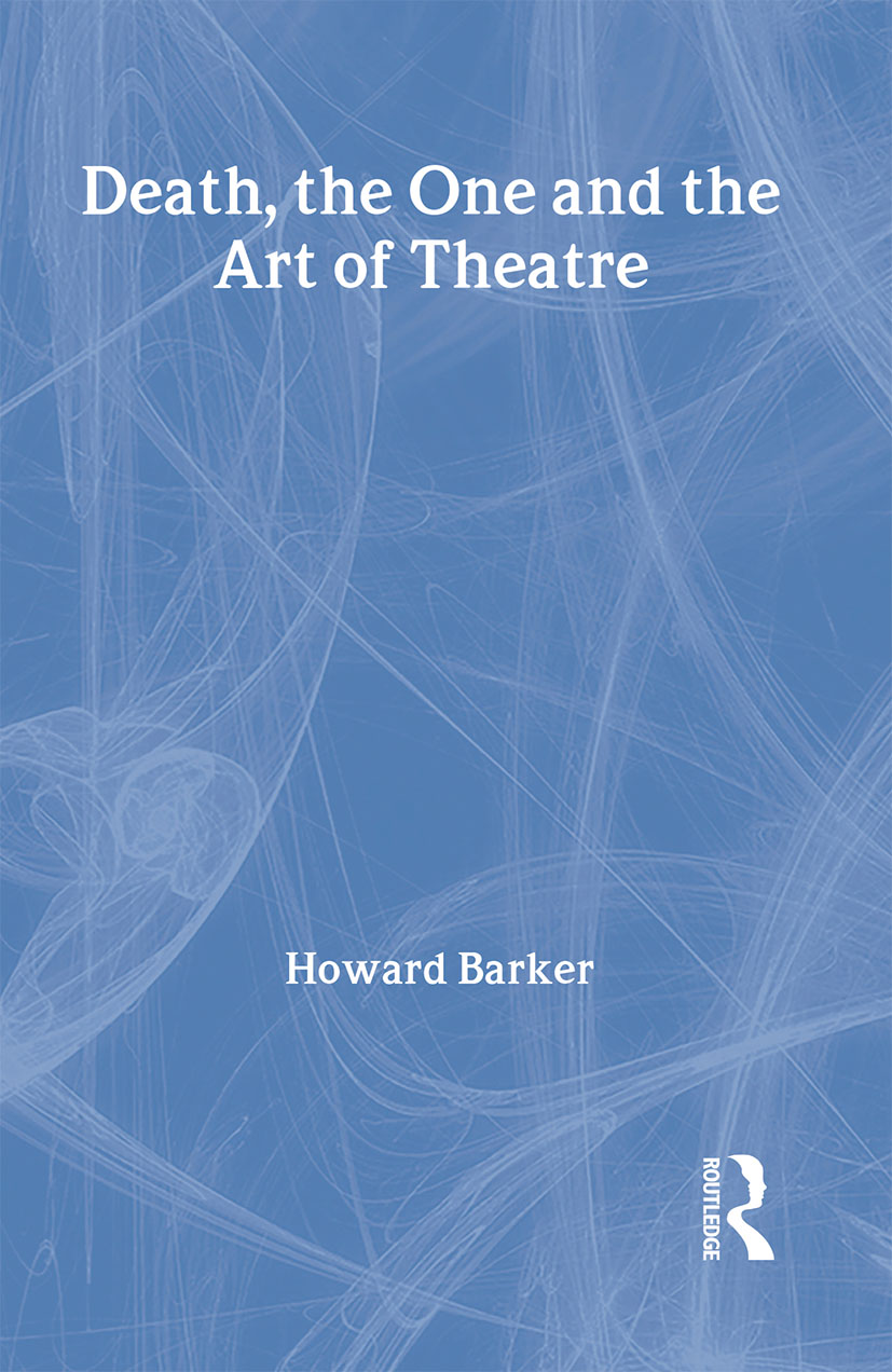 Death, The One and the Art of Theatre: 1st Edition (Hardback) book cover