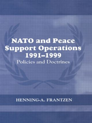 NATO and Peace Support Operations, 1991-1999: Policies and Doctrines (Hardback) book cover