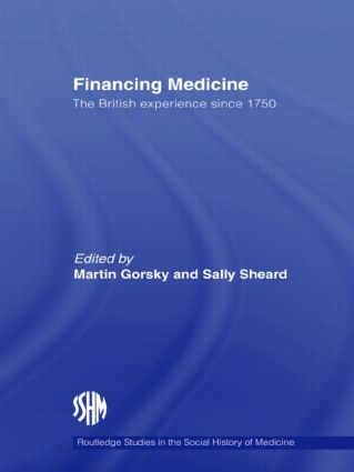 Financing Medicine: The British Experience Since 1750 book cover