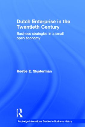 Dutch Enterprise in the 20th Century: Business Strategies in Small Open Country (Hardback) book cover