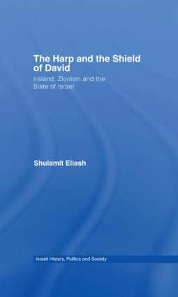 The Harp and the Shield of David: Ireland, Zionism and the State of Israel (Hardback) book cover