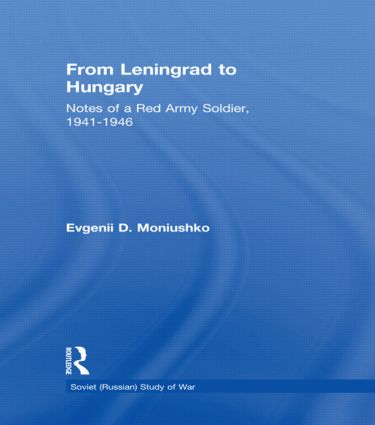From Leningrad to Hungary: Notes of a Red Army Soldier, 1941-1946, 1st Edition (Paperback) book cover