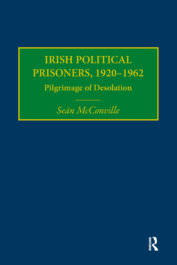 Irish Political Prisoners 1920-1962: Pilgrimage of Desolation (Hardback) book cover