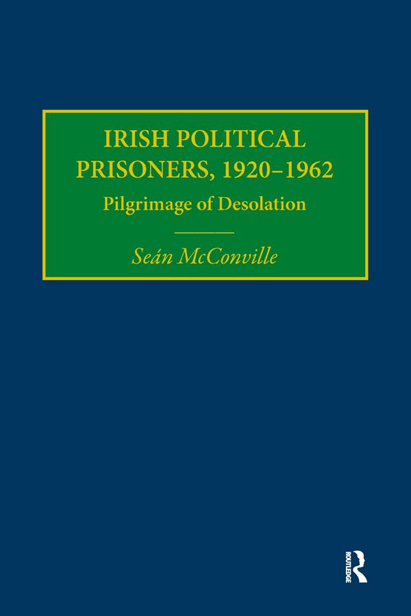 Irish Political Prisoners 1920-1962: Pilgrimage of Desolation book cover