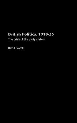 British Politics, 1910-1935: The Crisis of the Party System, 1st Edition (Hardback) book cover