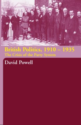 British Politics, 1910-1935: The Crisis of the Party System, 1st Edition (e-Book) book cover