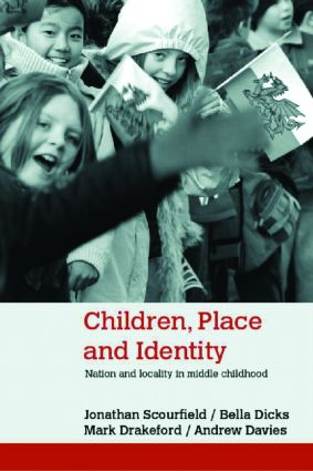 Children, Place and Identity: Nation and Locality in Middle Childhood (Paperback) book cover