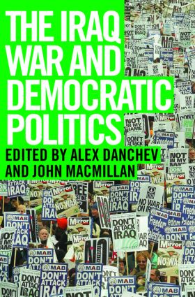The Iraq War and Democratic Politics: 1st Edition (Paperback) book cover