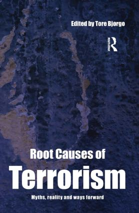 Root Causes of Terrorism: Myths, Reality and Ways Forward, 1st Edition (Hardback) book cover